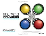 [The Four Lenses of Innovation: A Power Tool for Creative Thinking] [By: Gibson, Rowan] [April, 2015]