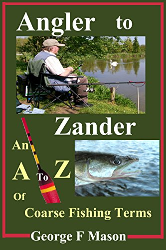 Angler to Zander: An A to Z of Coarse Fishing Terms (English Edition) -