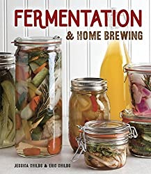 Fermentation & Home Brewing by Eric Childs (2016-01-26)