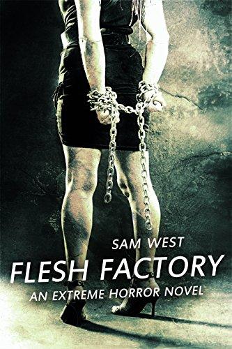 Flesh  Factory: An Extreme Horror Novel