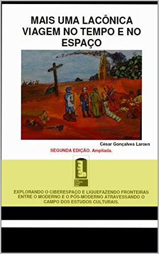 MAIS UMA LACÔNICA VIAGEM NO TEMPO E NO ESPAÇO (Portuguese Edition)