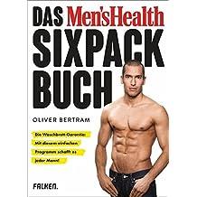 Das Men's Health Sixpack-Buch: Die Waschbrett-Garantie: Mit diesem einfachen Programm schafft es jeder Mann! (Neuausgabe mit 32 Seiten mehr Inhalt)