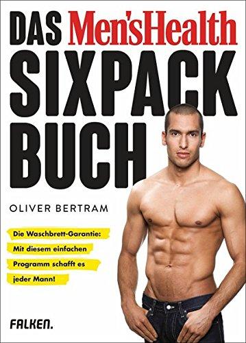 Image of Das Men's Health Sixpack-Buch: Die Waschbrett-Garantie: Mit diesem einfachen Programm schafft es jeder Mann! (Neuausgabe mit 32 Seiten mehr Inhalt)