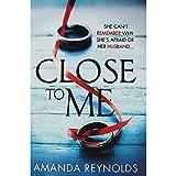 Scarica Libro Amanda Reynolds Close to Me (PDF,EPUB,MOBI) Online Italiano Gratis