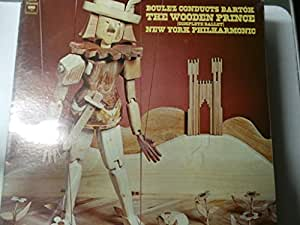 BARTOK The Wooden Prince, op.13 - Complete Ballet--BOULEZ Pierre (dir); New York Philharmonic-COLUMBIA-COLU M 34514