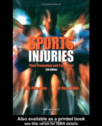 Sports Injuries: Third Edition: Their Prevention and Treatment by Peterson, Lars, Renstrom, Per Afh Published by CRC Press (2000)