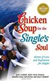 Chicken Soup for the Single's Soul by Jack Canfield (1999-09-01)