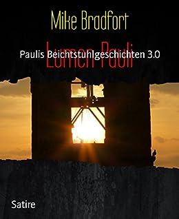 Lumen Pauli: Paulis Beichtstuhlgeschichten 3.0