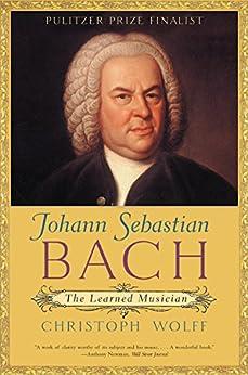 Johann Sebastian Bach: The Learned Musician par [Wolff, Christoph]