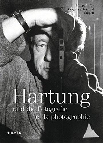 Hans Hartung: Und Die Fotografie / Et La Photographie / and Photography par Eva Schmidt
