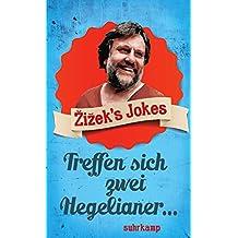 Žižek's Jokes: Treffen sich zwei Hegelianer ... (suhrkamp taschenbuch)