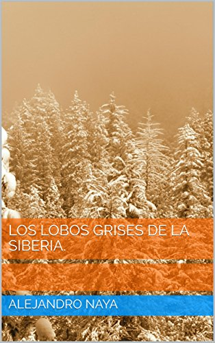 LOS LOBOS GRISES DE LA SIBERIA.