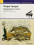 Tempo! Tempo!: 40 schnelle und wilde, furiose und virtuose, turbulente und bravouröse, artistische und zirzensische, rasante und riskante, brillante ... für Klavier. Klavier. (Schott Piano Classics)