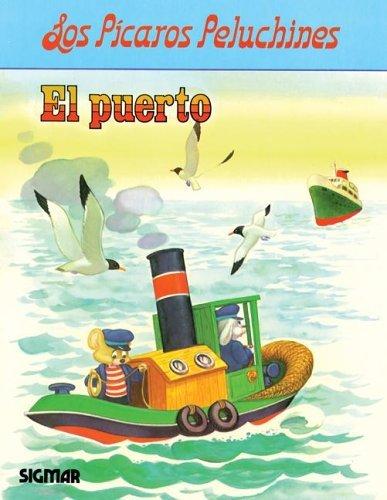 El Puerto/the Harbor (LOS PICAROS PELUCHINESTAREAS)