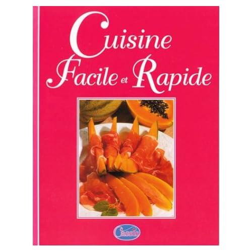 Bibliothèque culinaire -- Cuisine facile et rapide