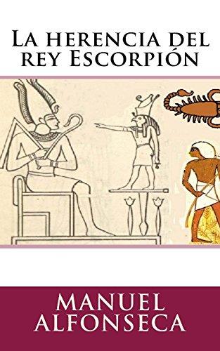 La herencia del rey Escorpión por Manuel Alfonseca