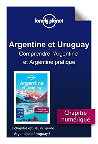 Descargar Libro Argentine et Uruguay 6 - Comprendre l'Argentine et Argentine pratique de LONELY PLANET