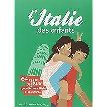 L' Italie des enfants : 64 pages de jeux pour découvrir l'Italie et sa culture...