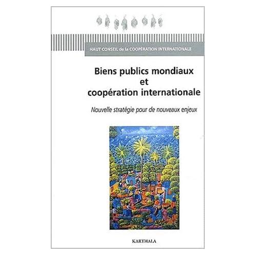 Biens publics mondiaux et Coopération internationale : Nouvelle Stratégie pour de nouveaux enjeux