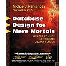 Database Design for Mere Mortals (R): A Hands-On Guide to Relational Database Design