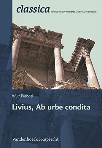Livius, Ab urbe condita (Classica) (Classica / Kompetenzorientierte lateinische Lektüre, Band 1)
