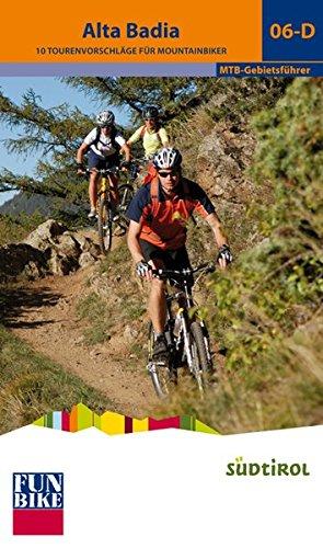 Alta Badia. 10 mountain bike Tourenvorschläge mit Karten (Fun bike)