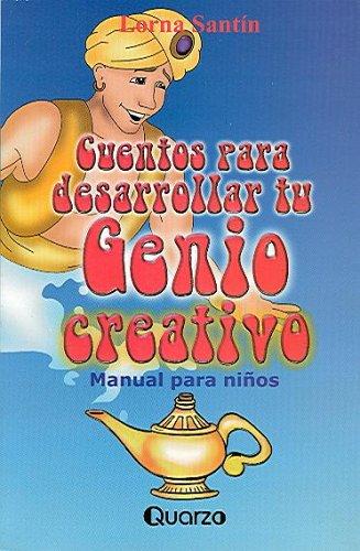 Cuentos Para Desarrollar Tu Genio Creativo/stories To Develop Your Creative Mind: Manual Para Ninos/childrens' Manual por L. Santin
