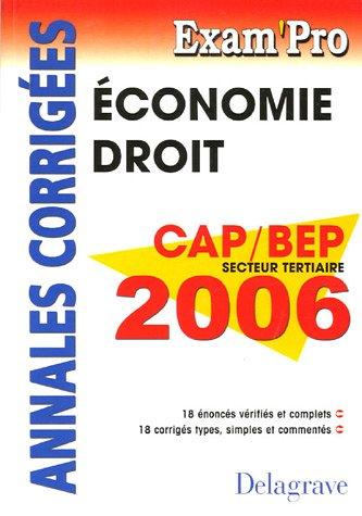 Economie Droit CAP/BEP tertiaires 2006 : Annales corrigées