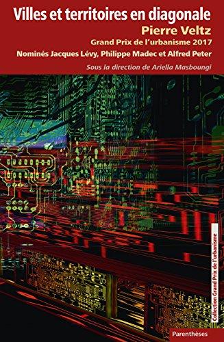 Villes et territoires en diagonale : Pierre Veltz, Grand Prix de l'urbanisme 2017