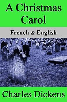 A Christmas Carol / Conte de Noël: Bilingual (French-English Translated) Dual-Language Edition (English Edition) par [Dickens, Charles, Marcel, Nik]