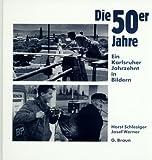 Die 50er Jahre: Ein Karlsruher Jahrzehnt in Bildern