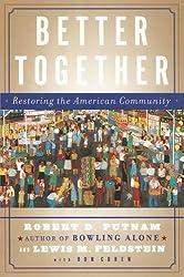 Better Together: Restoring the American Community by Robert D. Putnam (2004-09-02)