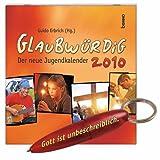 Glaubwürdig 2010: Der neue Jugendkalender -