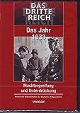 Das Jahr 1933 , DAS DRITTE REICH , Machtergreifung und Unterdrückung ,  Historische Dokumentation zur deutschen Zeitgeschichte