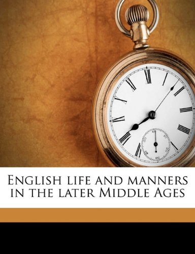 English life and manners in the later Middle Ages