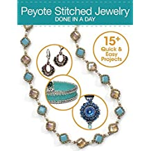 Peytote Stitched Jewerly Done in a Day: 15+ Quick & Easy Projects