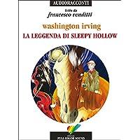 La leggenda di Sleepy Hollow letto da Francesco venditti. Audiolibro. CD Audio
