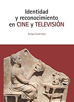 Identidad y reconocimiento en Cine y Televisión di [Fuster, Enrique]