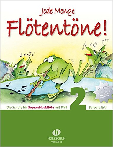 Jede Menge Flötentöne Band 2: Die Schule für Sopranblockflöte mit Pfiff, incl. 2 CDs - Flöte Spielen Lernen,