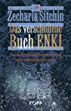 Das verschollene Buch ENKI. Erinnerungen und Prophezeiungen eines ausserirdischen Gottes - Zecharia Sitchin