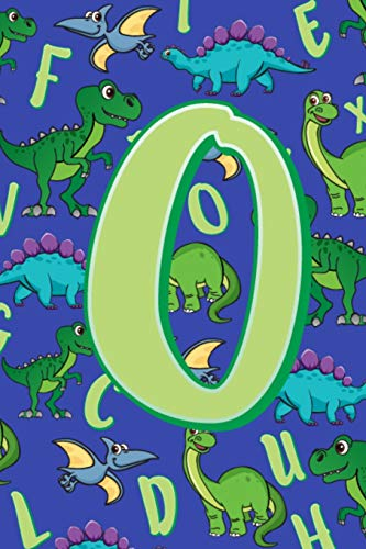 O: Dinosaur Alphabet Practice Writing Book for Kids -