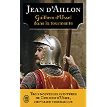 Les aventures de Guilhem d'Ussel, chevalier troubadour : Guilhem d'Ussel dans la tourmente : Les ombres de Torre di Astura ; La mort de Guilhem d'Ussel ; La revenante