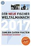 Der neue Fischer Weltalmanach 2017: Zahlen Daten Fakten -
