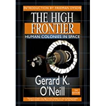 High Frontier: Human Colonies in Space, New Edition (Apogee Books Space)