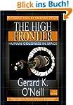 High Frontier: Human Colonies in Spac...