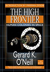 High Frontier: Human Colonies in Space (Apogee Books Space)