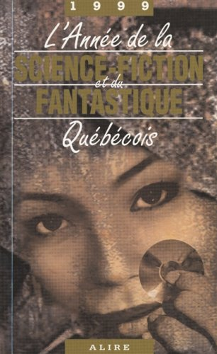 l-annee-de-la-science-fiction-et-du-fantastique-quebecois-1999