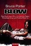 Blow. Das Buch zum Film mit Johnny Depp, Penelope Cruz und Franka Potente
