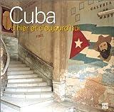 Cuba d'hier et d'aujourd'hui