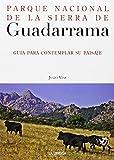 Parque Nacional de la Sierra de Guadarrama: Guía para contemplar su paisaje